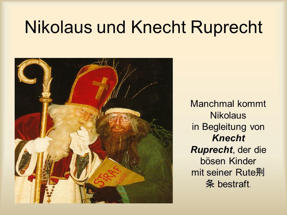 6. Dezember Nikolaustag Am Nikolaustag bekommen Kinder Nüsse, Obst und Süßigkeiten.
