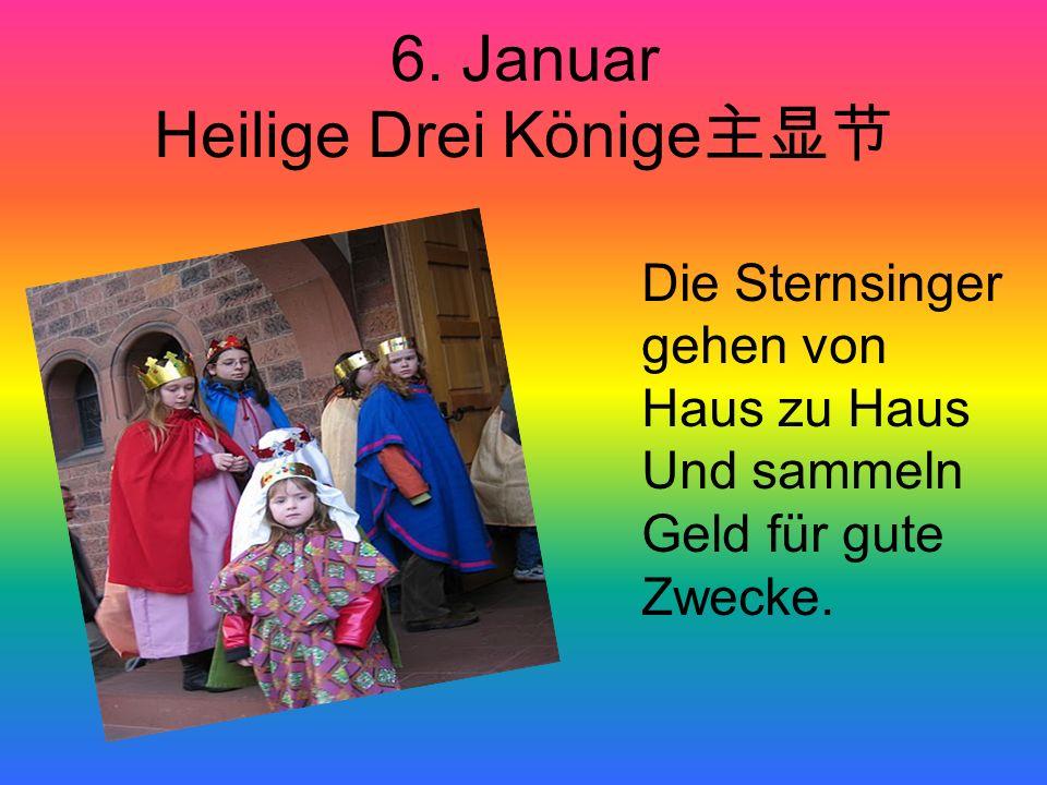 1. Januar N eujahr Das Neujahr wird mit einem Feuerwerk begonnen.