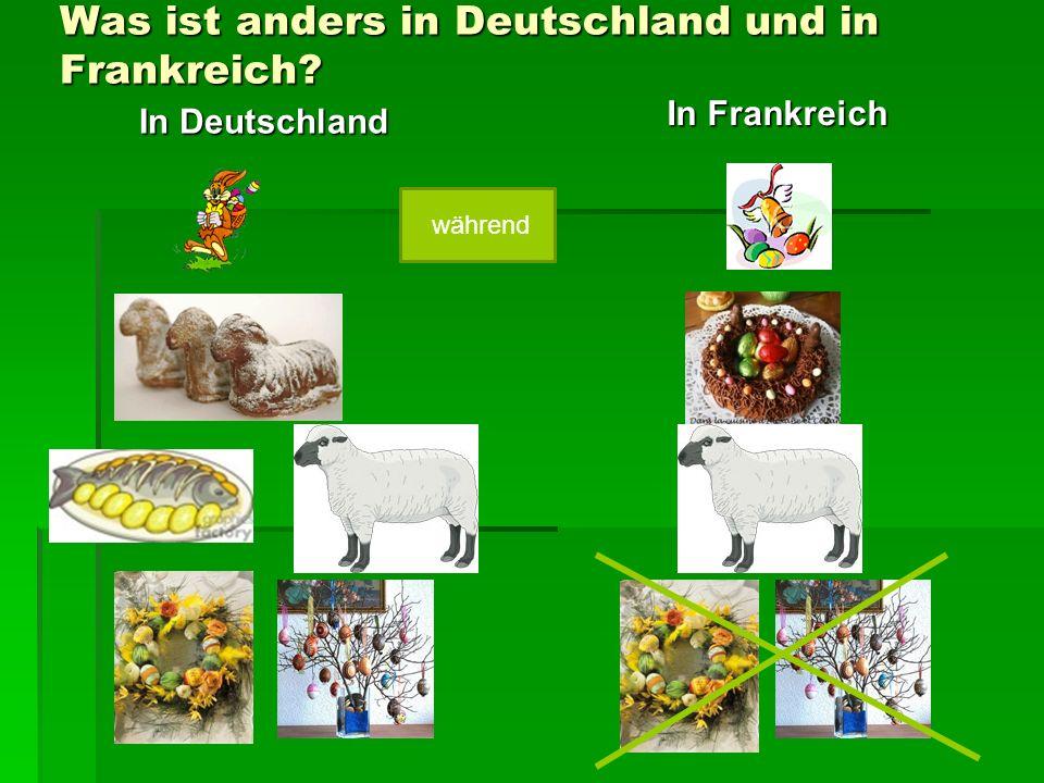 Was ist anders in Deutschland und in Frankreich? In Deutschland In Frankreich während