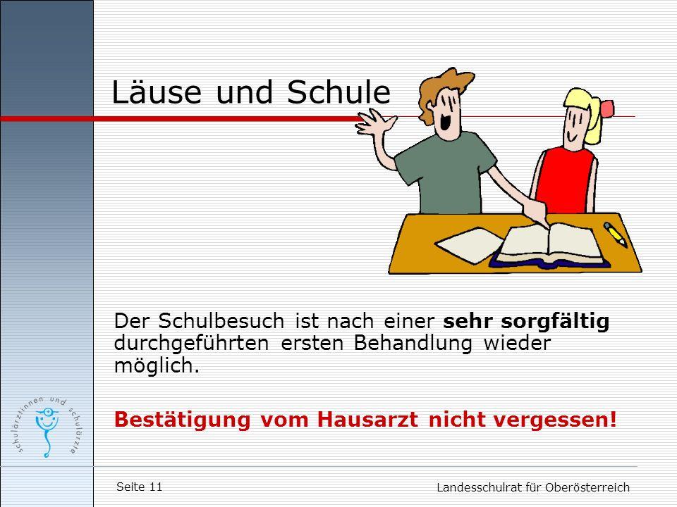 Seite 11 Landesschulrat für Oberösterreich Der Schulbesuch ist nach einer sehr sorgfältig durchgeführten ersten Behandlung wieder möglich. Bestätigung