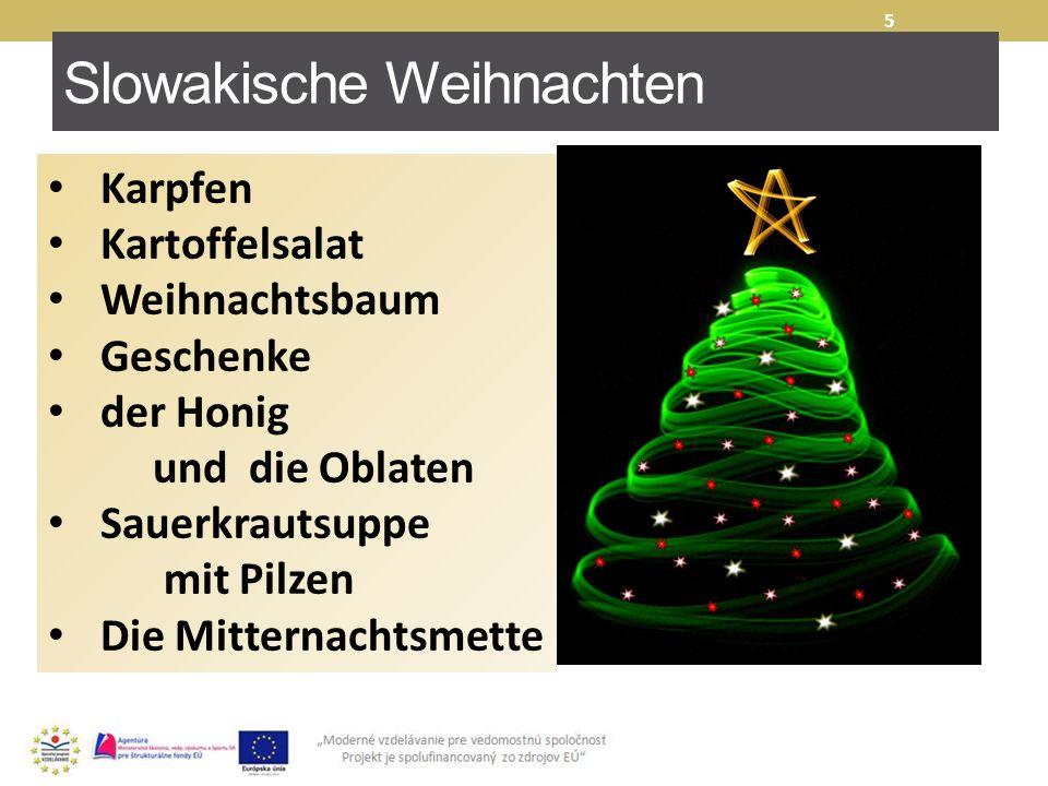 Slowakische Weihnachten 5 Karpfen Kartoffelsalat Weihnachtsbaum Geschenke der Honig und die Oblaten Sauerkrautsuppe mit Pilzen Die Mitternachtsmette