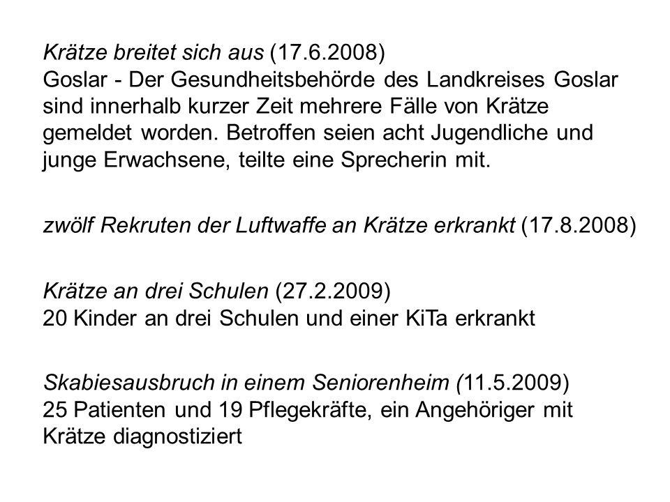 Krätze breitet sich aus (17.6.2008) Goslar - Der Gesundheitsbehörde des Landkreises Goslar sind innerhalb kurzer Zeit mehrere Fälle von Krätze gemelde
