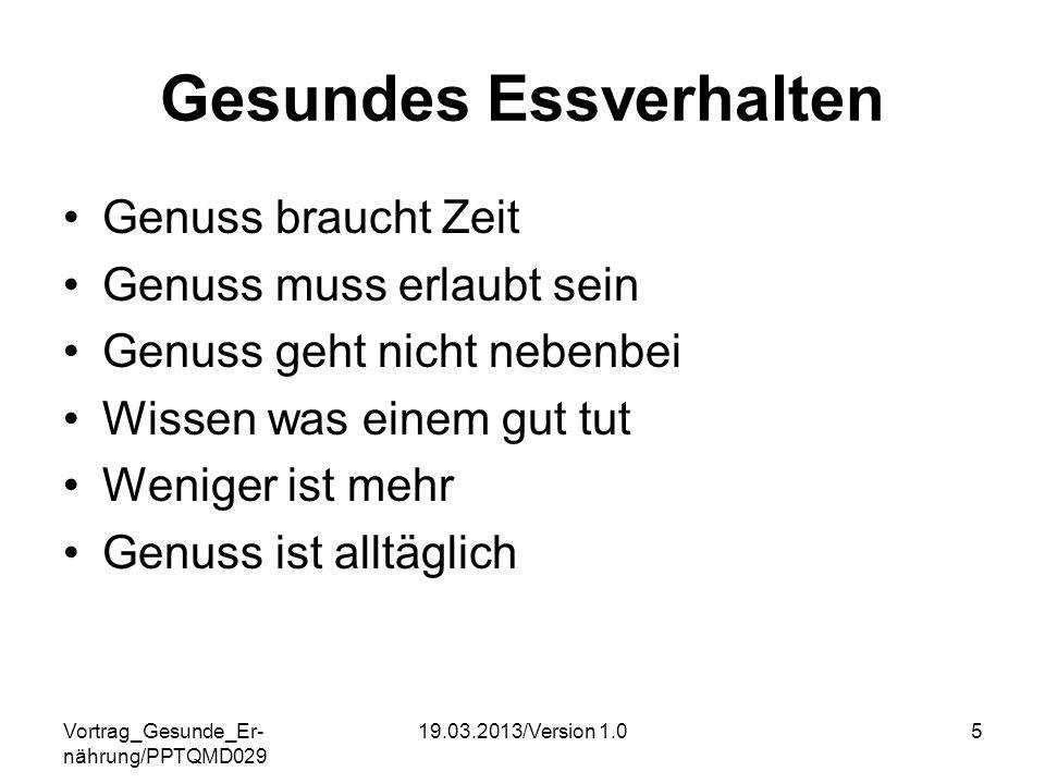 Vortrag_Gesunde_Er- nährung/PPTQMD029 19.03.2013/Version 1.026 Ernährungs- Quiz 6.