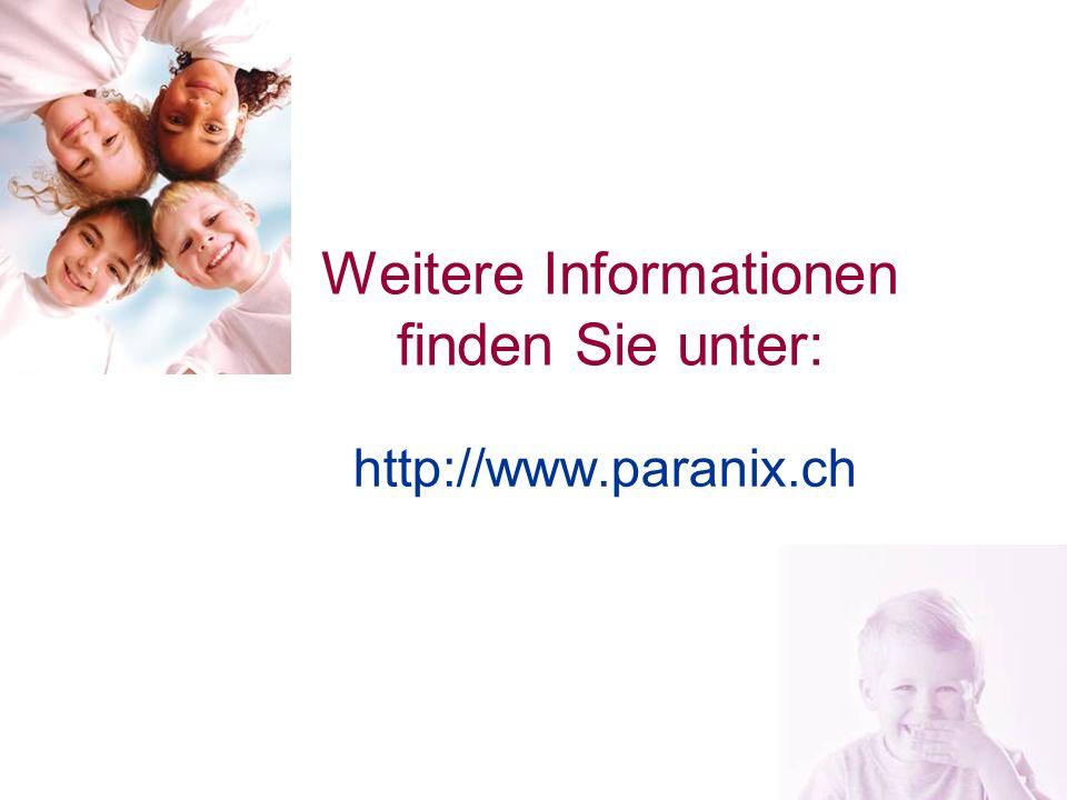 23 Weitere Informationen finden Sie unter: http://www.paranix.ch