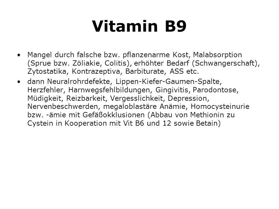 Vitamin B9 Mangel durch falsche bzw.pflanzenarme Kost, Malabsorption (Sprue bzw.