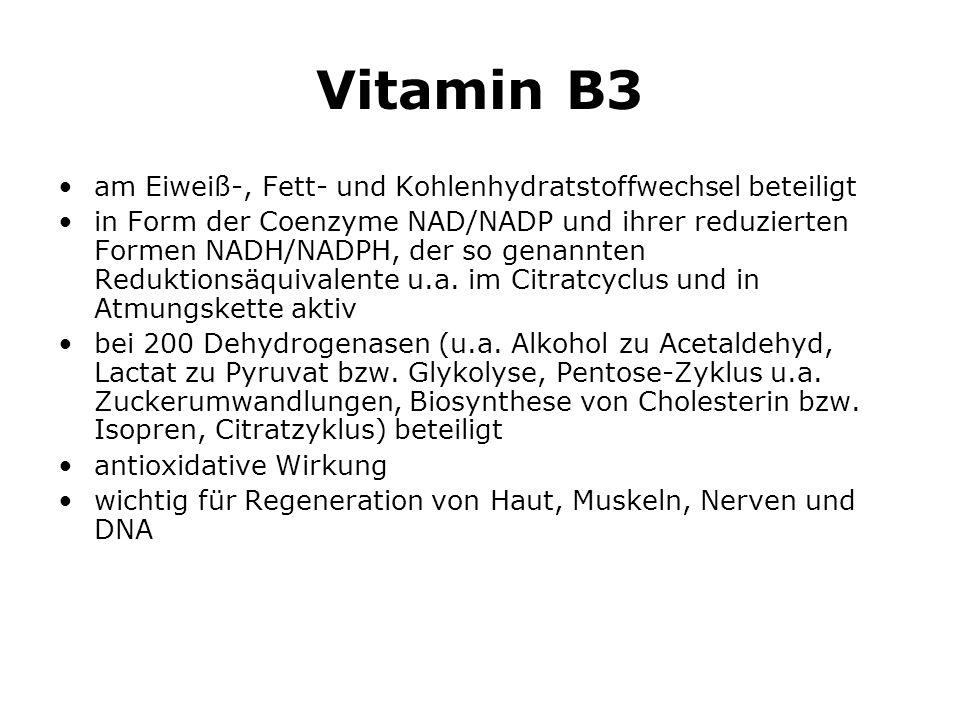 Vitamin B3 am Eiweiß-, Fett- und Kohlenhydratstoffwechsel beteiligt in Form der Coenzyme NAD/NADP und ihrer reduzierten Formen NADH/NADPH, der so genannten Reduktionsäquivalente u.a.