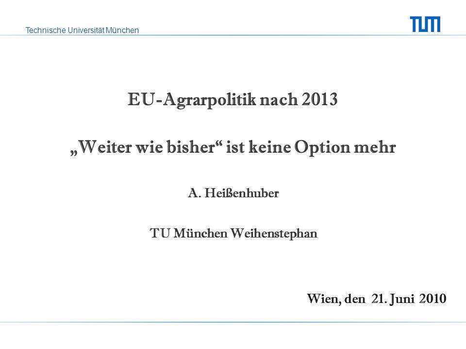Technische Universität München Grundprinzipien der Agrarpolitik Förderung der Wettbewerbsfähigkeit: EU Umweltpolitik nach Gegenstand differenzieren –globale Umweltgüter - z.B.