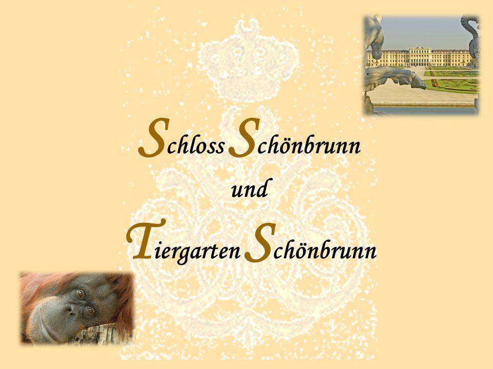 S chloss S chönbrunn und T iergarten S chönbrunn