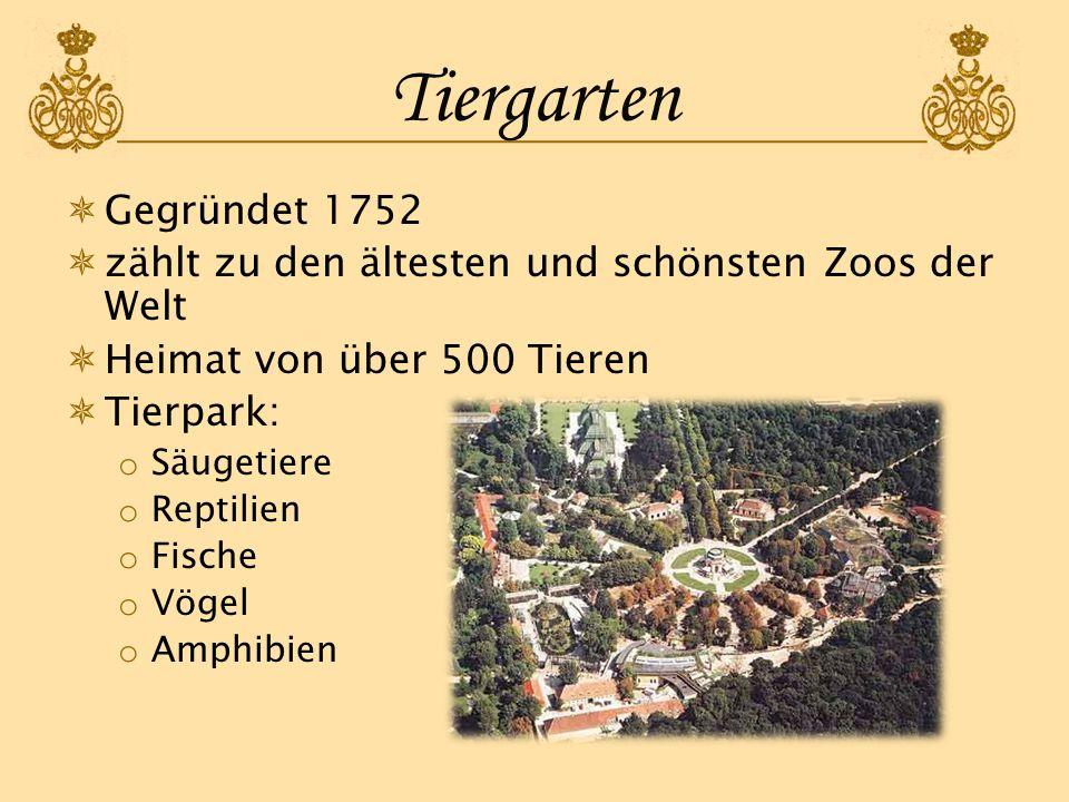 Tiergarten Gegründet 1752 zählt zu den ältesten und schönsten Zoos der Welt Heimat von über 500 Tieren Tierpark: o Säugetiere o Reptilien o Fische o V