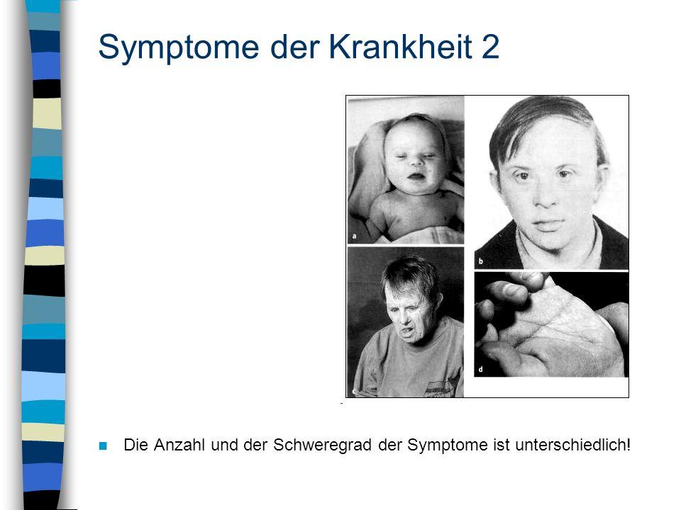 Symptome der Krankheit 2 Die Anzahl und der Schweregrad der Symptome ist unterschiedlich!
