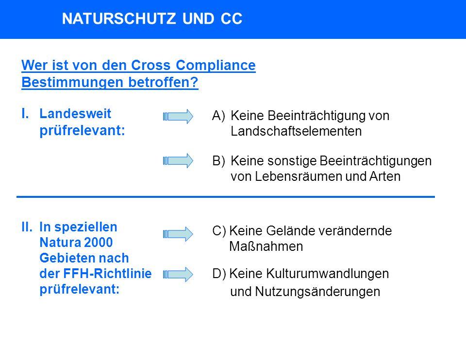 NATURSCHUTZ UND CC Wer ist von den Cross Compliance Bestimmungen betroffen.