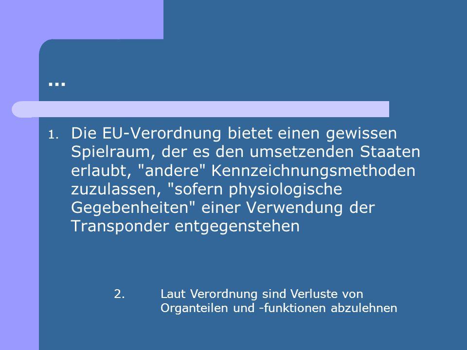 ... 1. Die EU-Verordnung bietet einen gewissen Spielraum, der es den umsetzenden Staaten erlaubt,