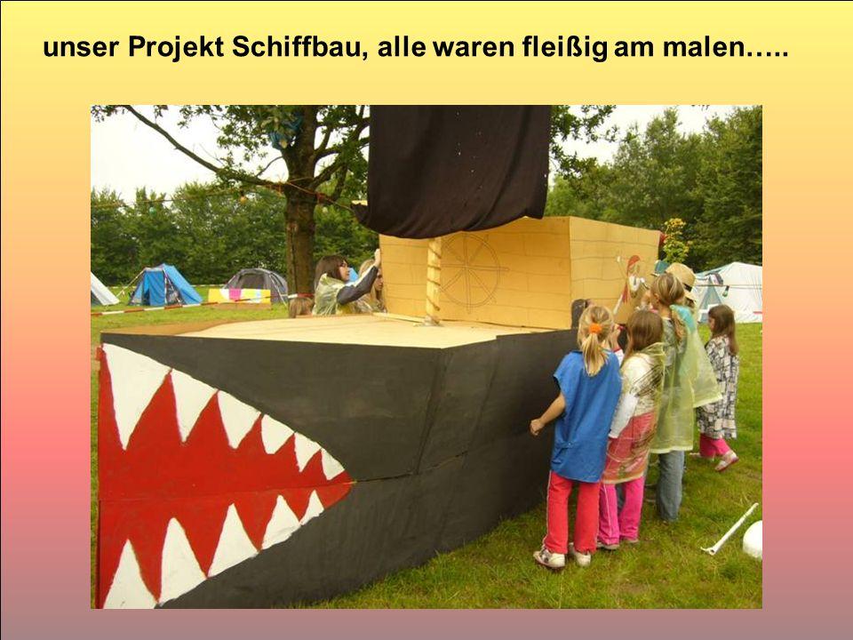 unser Projekt Schiffbau, alle waren fleißig am malen…..