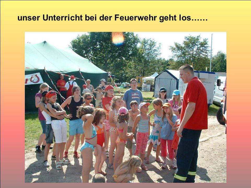 unser Unterricht bei der Feuerwehr geht los……