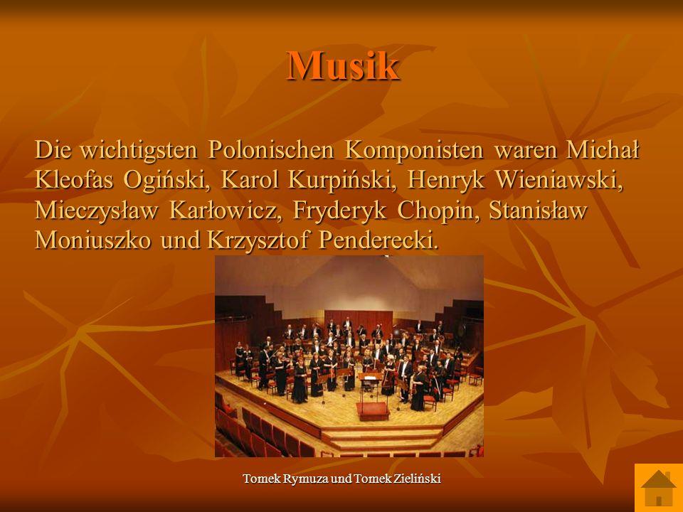 Tomek Rymuza und Tomek Zieliński Musik Die wichtigsten Polonischen Komponisten waren Michał Kleofas Ogiński, Karol Kurpiński, Henryk Wieniawski, Miecz