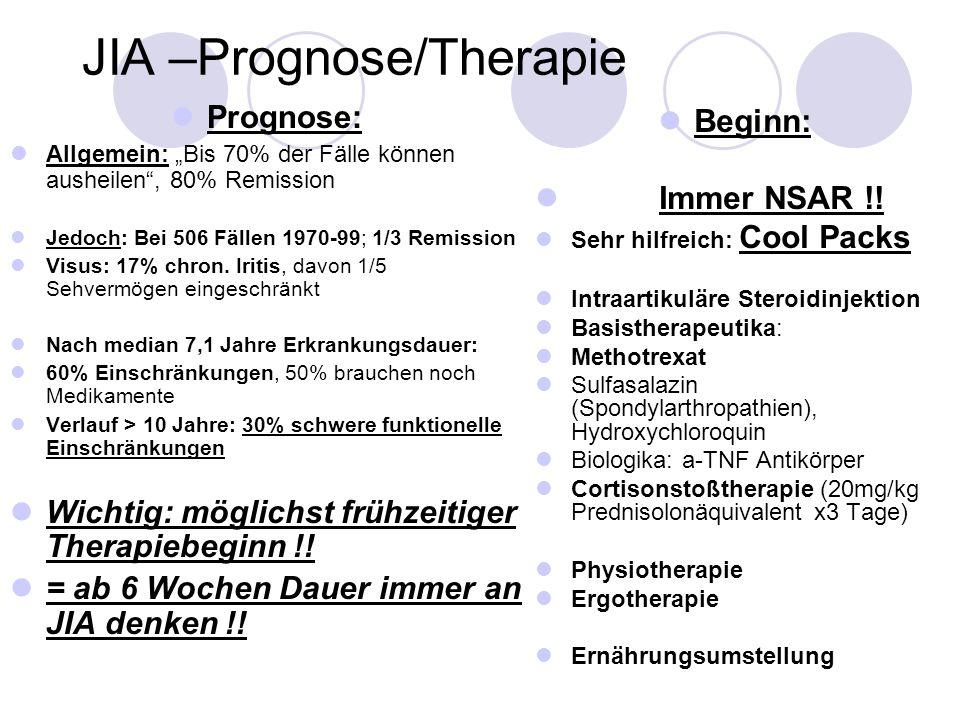 JIA –Prognose/Therapie Prognose: Allgemein: Bis 70% der Fälle können ausheilen, 80% Remission Jedoch: Bei 506 Fällen 1970-99; 1/3 Remission Visus: 17%
