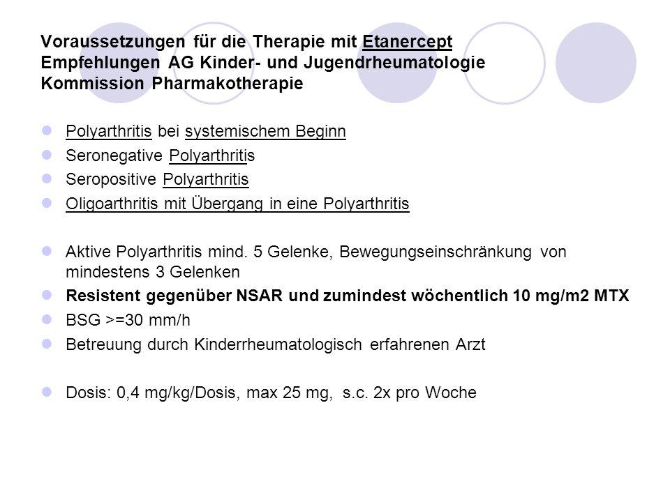 Voraussetzungen für die Therapie mit Etanercept Empfehlungen AG Kinder- und Jugendrheumatologie Kommission Pharmakotherapie Polyarthritis bei systemis