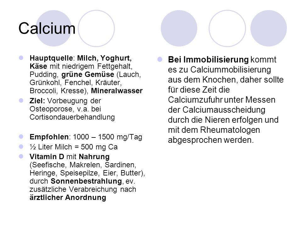 Calcium Hauptquelle: Milch, Yoghurt, Käse mit niedrigem Fettgehalt, Pudding, grüne Gemüse (Lauch, Grünkohl, Fenchel, Kräuter, Broccoli, Kresse), Miner