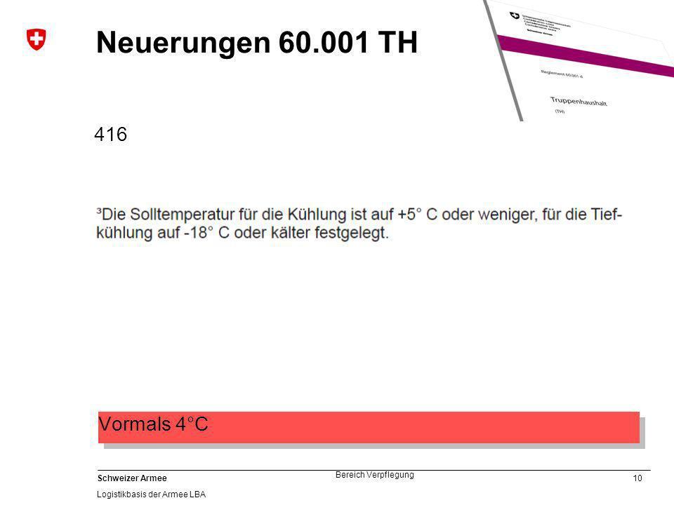 10 Schweizer Armee Logistikbasis der Armee LBA Bereich Verpflegung Neuerungen 60.001 TH 416 Vormals 4°C