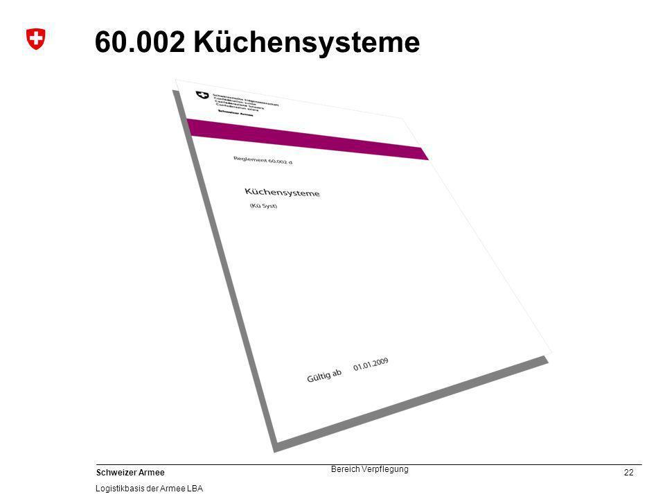 22 Schweizer Armee Logistikbasis der Armee LBA Bereich Verpflegung 60.002 Küchensysteme