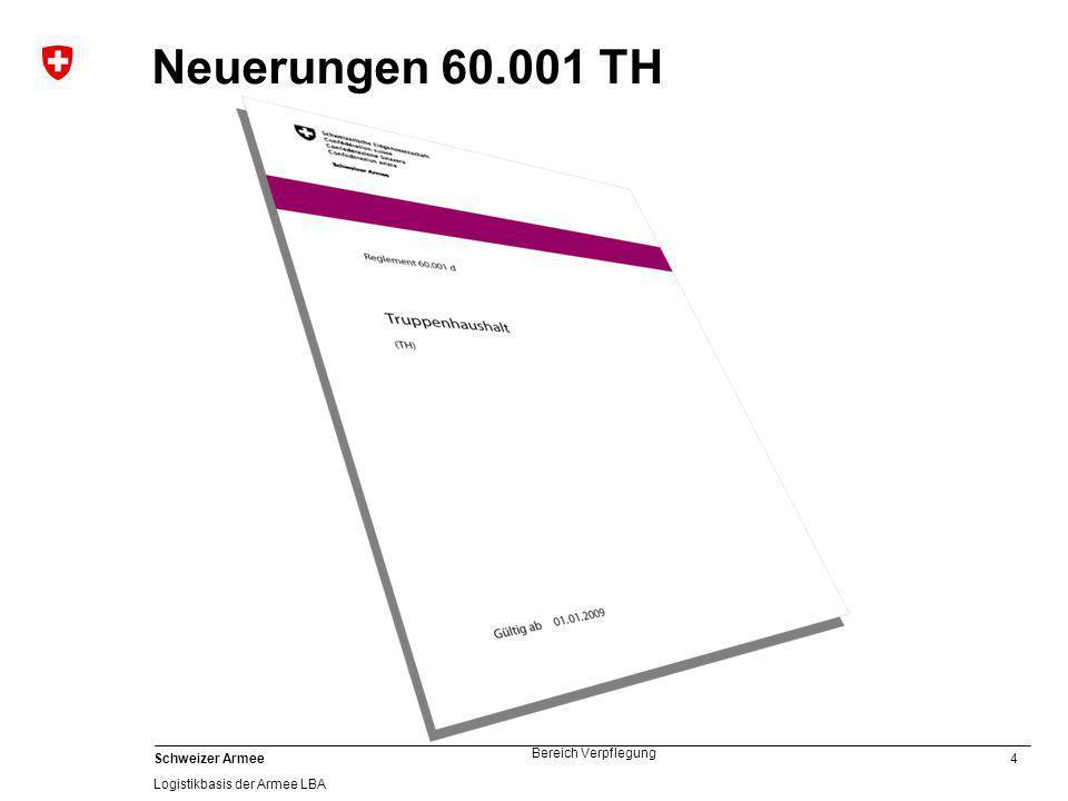 4 Schweizer Armee Logistikbasis der Armee LBA Bereich Verpflegung Neuerungen 60.001 TH