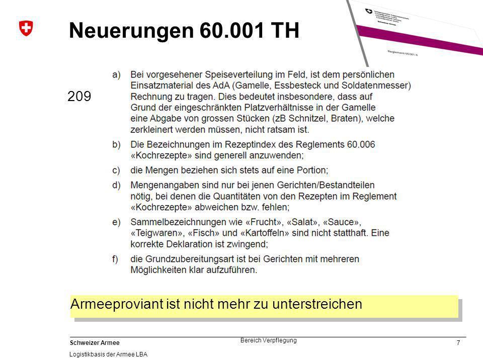 8 Schweizer Armee Logistikbasis der Armee LBA Bereich Verpflegung Neuerungen 60.001 TH Beschaffung und Abgabe umgesetzt (Verpflegungszentrum) 320