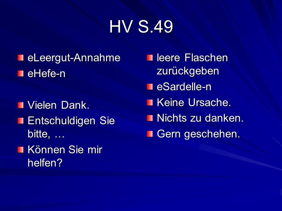 HV S.49 eLeergut-AnnahmeeHefe-n Vielen Dank. Entschuldigen Sie bitte, … Können Sie mir helfen.