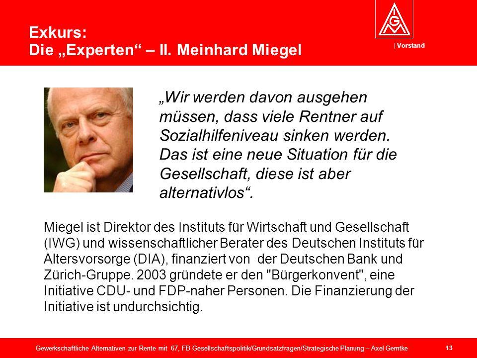 Vorstand 13 Gewerkschaftliche Alternativen zur Rente mit 67, FB Gesellschaftspolitik/Grundsatzfragen/Strategische Planung – Axel Gerntke Exkurs: Die Experten – II.