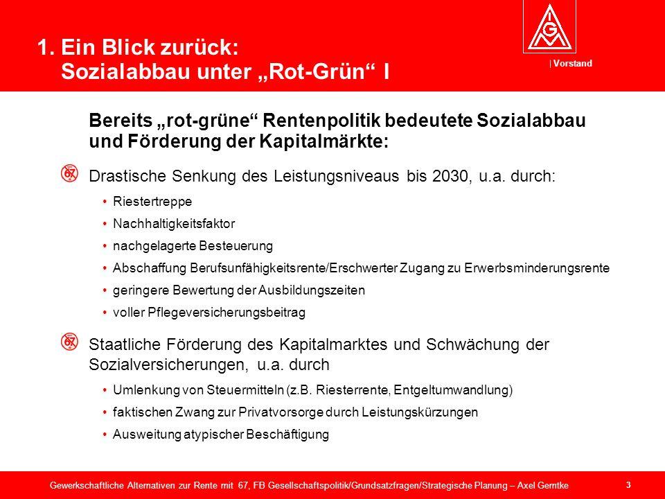 Vorstand 14 Gewerkschaftliche Alternativen zur Rente mit 67, FB Gesellschaftspolitik/Grundsatzfragen/Strategische Planung – Axel Gerntke Exkurs: Die Experten – III.
