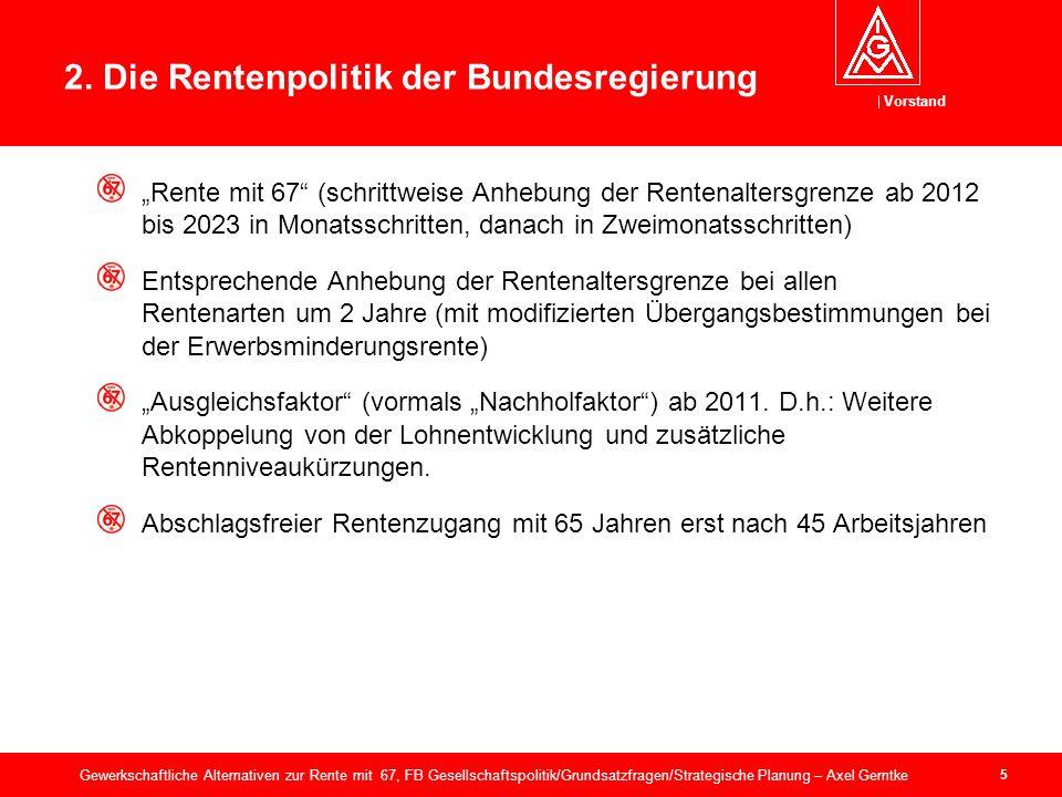 Vorstand 16 Gewerkschaftliche Alternativen zur Rente mit 67, FB Gesellschaftspolitik/Grundsatzfragen/Strategische Planung – Axel Gerntke Exkurs: Die Experten V.