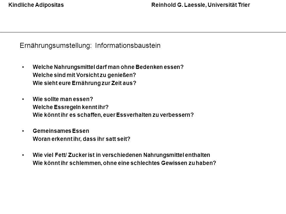 Kindliche AdipositasReinhold G.Laessle, Universität Trier STOP nur selten u.