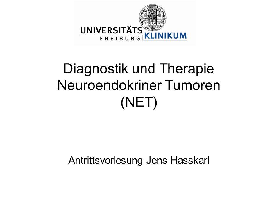 Antrittsvorlesung Jens Hasskarl Diagnostik und Therapie Neuroendokriner Tumoren (NET)