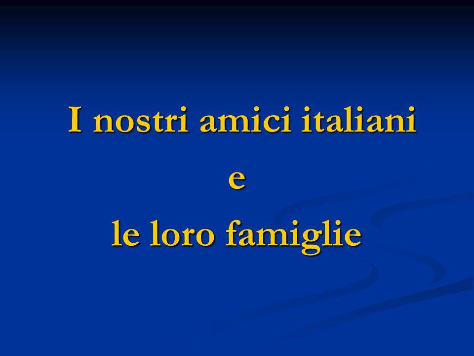 I nostri amici italiani I nostri amici italianie le loro famiglie