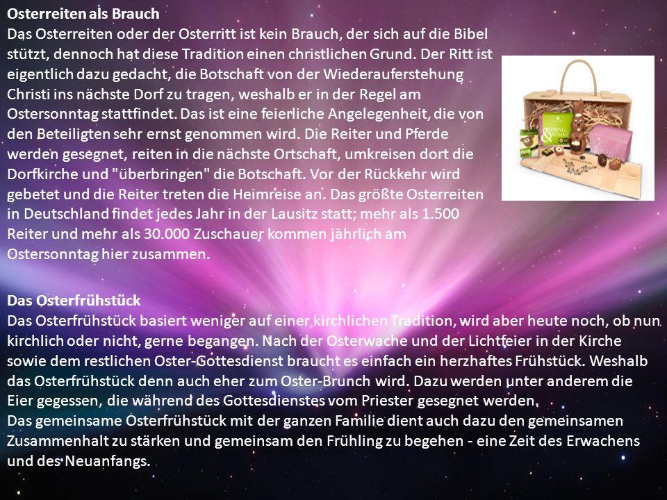Das Osterfeuer und Osterräder Osterfeuer gibt es überall in Deutschland; die Tradition ist jahrhunderte-alt und wird im ganzen Land gefeiert.