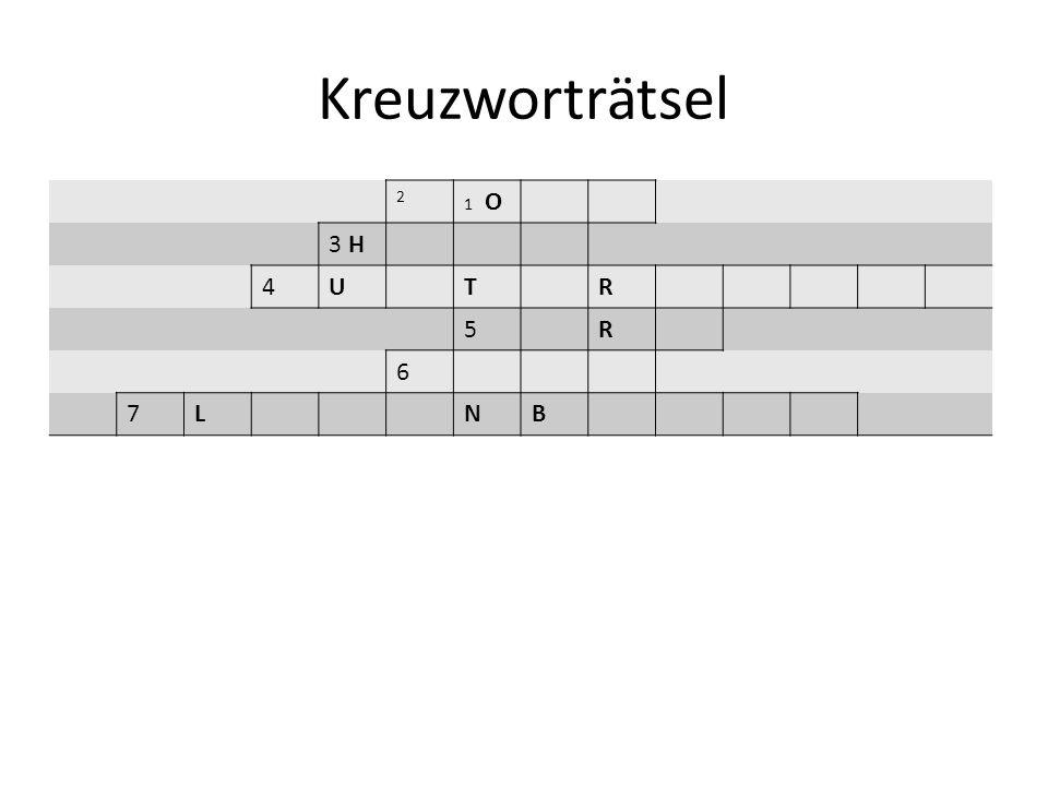 Kreuzworträtsel 2 1 O 3 H 4UTR 5R 6 7LNB