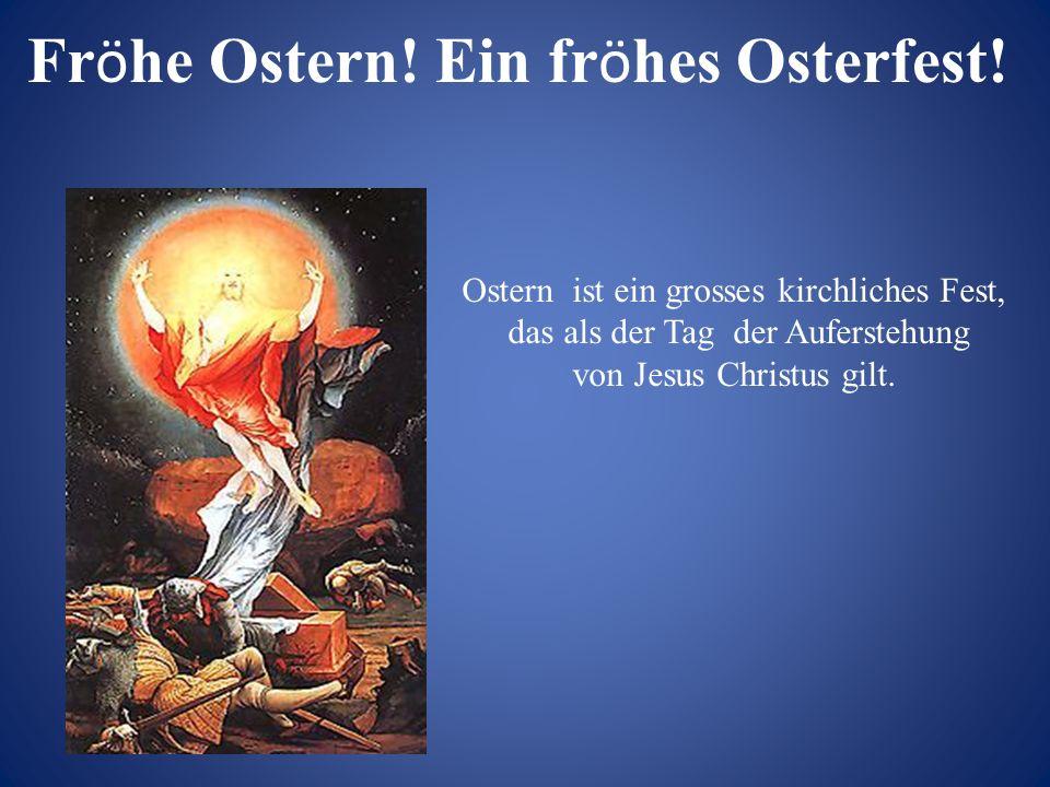Das Wort Ostern stammt aus den uralten Zeiten.Es war die germanische Fruhlingsgottin Ostara.