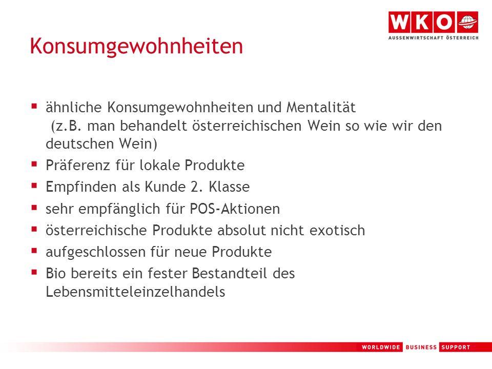 Konsumgewohnheiten ähnliche Konsumgewohnheiten und Mentalität (z.B. man behandelt österreichischen Wein so wie wir den deutschen Wein) Präferenz für l