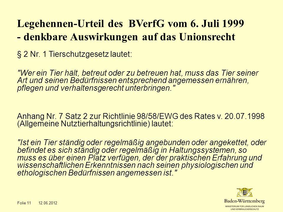 Legehennen-Urteil des BVerfG vom 6. Juli 1999 - denkbare Auswirkungen auf das Unionsrecht § 2 Nr. 1 Tierschutzgesetz lautet: