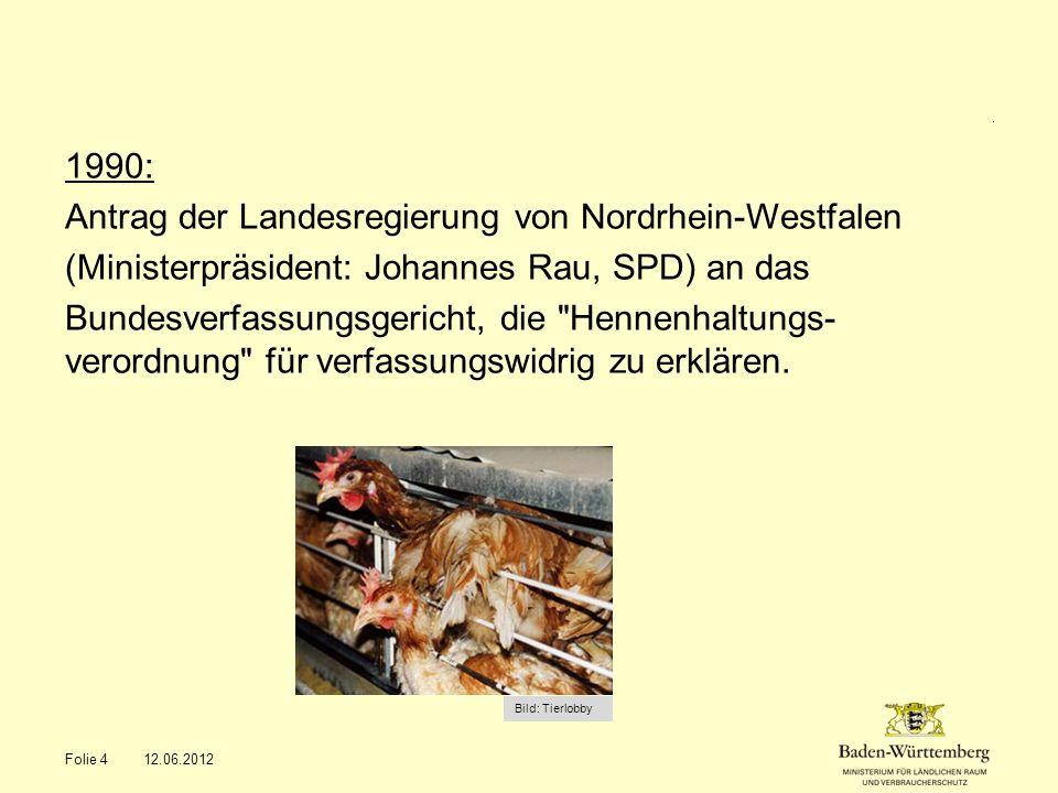 . 1990: Antrag der Landesregierung von Nordrhein-Westfalen (Ministerpräsident: Johannes Rau, SPD) an das Bundesverfassungsgericht, die