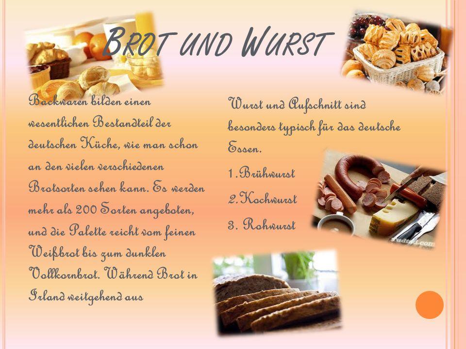 B ROT UND W URST Wurst und Aufschnitt sind besonders typisch für das deutsche Essen.