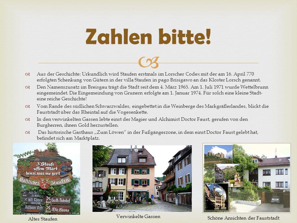 Aus der Geschichte: Urkundlich wird Staufen erstmals im Lorscher Codex mit der am 16.