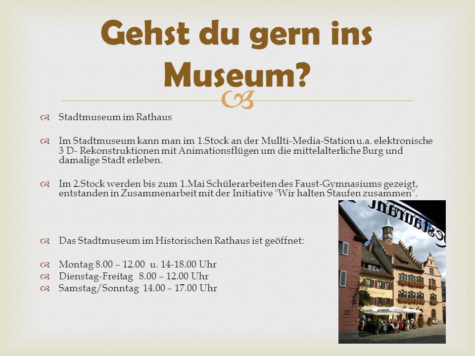 Stadtmuseum im Rathaus Im Stadtmuseum kann man im 1.Stock an der Mullti-Media-Station u.a.