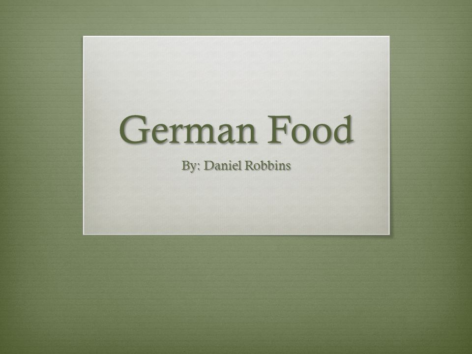 German Cuisine German cuisine is a style of cooking that derived from the nation of Germany.