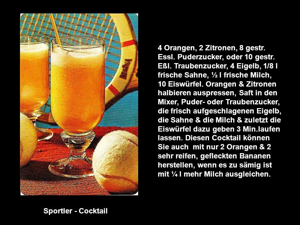 Rosinen-Sanddorn-Flip 1 Becher Sahne-Joghurt, 50 g Rosinen 4 Eigelb, 4 Eßl. Sanddornsirup, 5 Eiswürfel, Saft von 1 Orange & 1 Zitrone, 8 gestr. Eßl. P