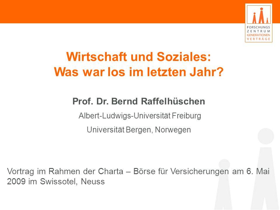 Wirtschaft und Soziales: Was war los in den letzten 12 Monaten? Wirtschaft und Soziales: Was war los im letzten Jahr? Prof. Dr. Bernd Raffelhüschen Al