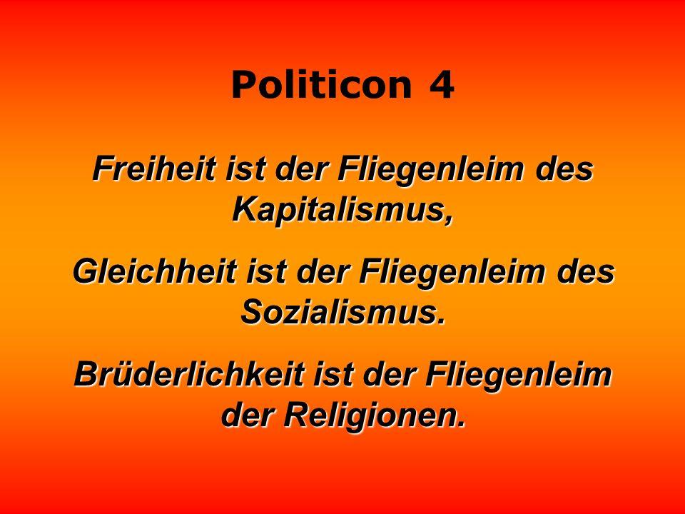 Politicon 4 Es liegt an neunzig Prozent der Politiker, daß die anderen zehn Prozent einen schlechten Ruf haben. Henry Kissinger