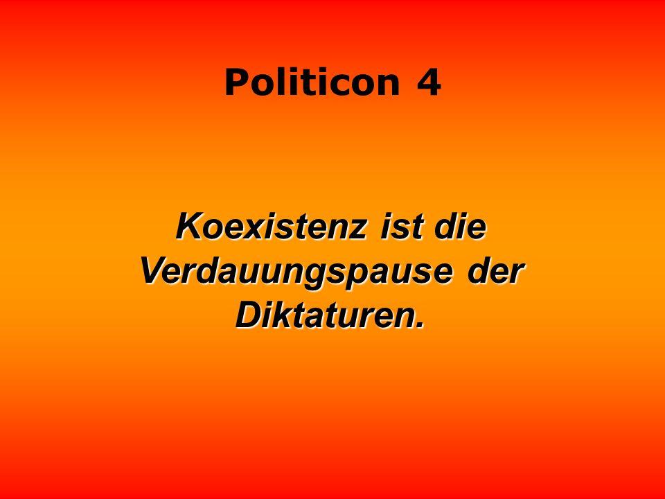 Politicon 4 Irren ist menschlich. Politiker irren nie. Politiker irren nie.
