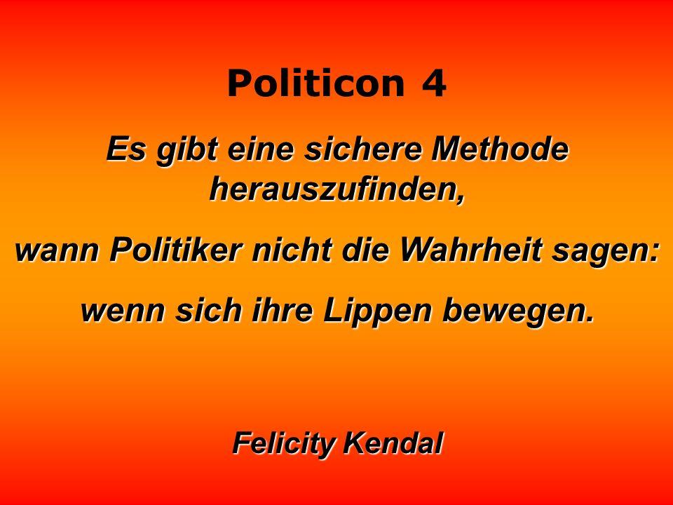 Politicon 4 Es gibt eine sichere Methode herauszufinden, wann Politiker nicht die Wahrheit sagen: wenn sich ihre Lippen bewegen.