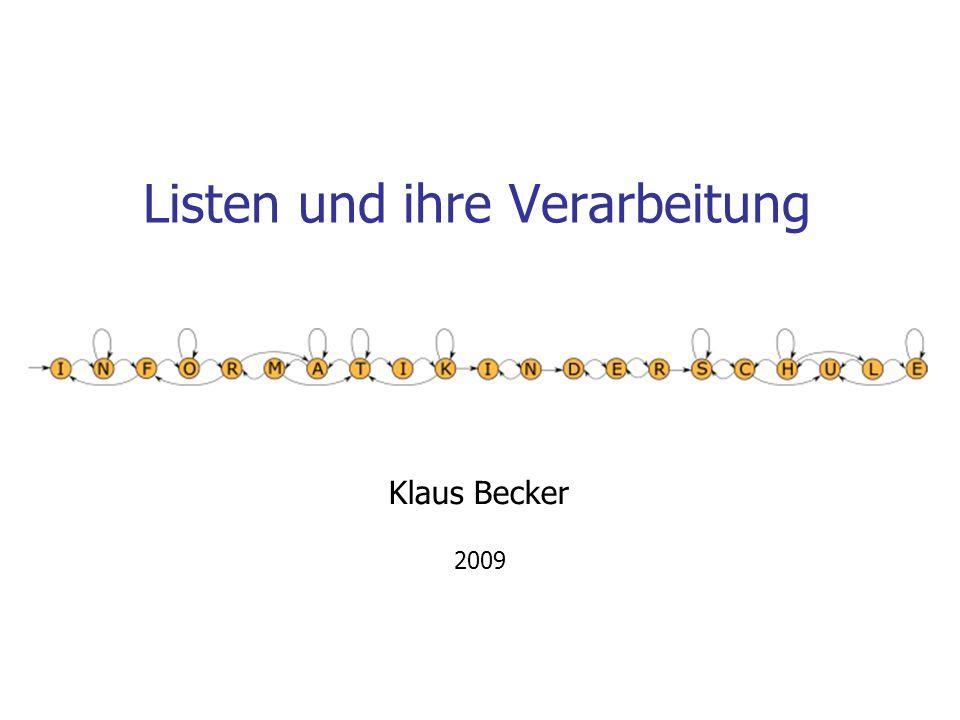 Listen und ihre Verarbeitung Klaus Becker 2009