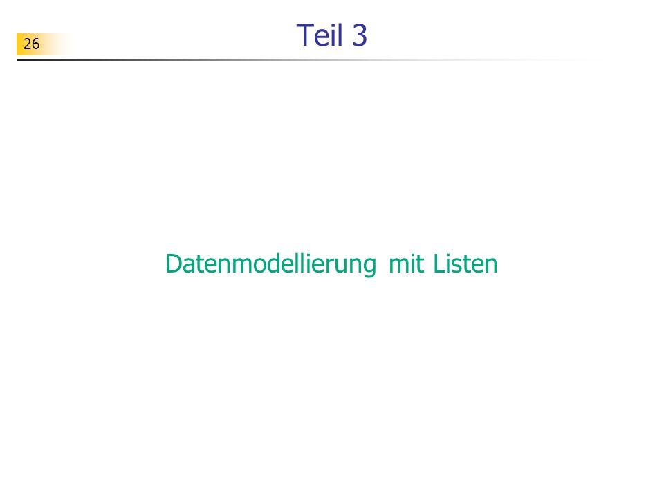 26 Teil 3 Datenmodellierung mit Listen